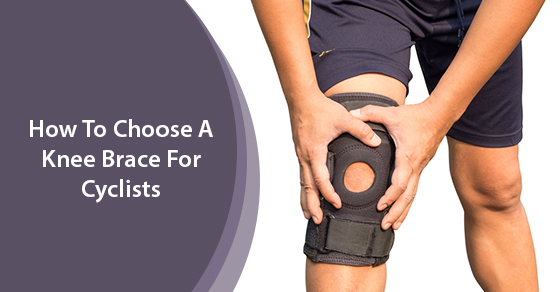 How To Choose A Knee Brace For Cyclists