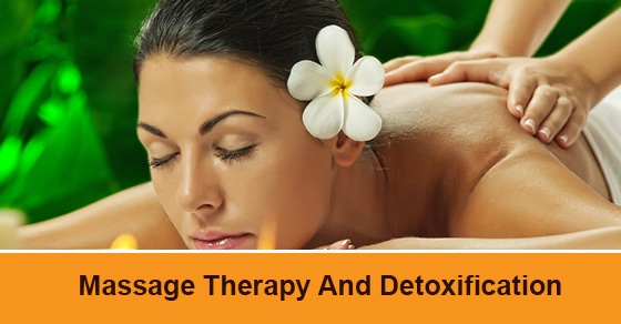 Massage Therapy And Detoxification